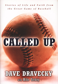 Called Up: Stories of Life and Faith from the Great Game of Baseball - eBook  -     By: Dave Dravecky, Mike Yorkey