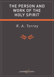 Person And Work Of The Holy Spirit - eBook  -     By: R A Torrey