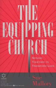 The Equipping Church: Serving Together to Transform Lives  -     By: Sue Mallory