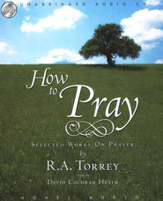 How to Pray - audiobook on CD     -              By: R.A. Torrey