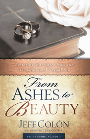 From Ashes to Beauty - eBook  -     By: Jeff Colon, Clay Crosse