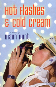 Hot Flashes & Cold Cream   -     By: Diann Hunt