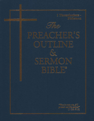 Preacher's Outline & Sermon Bible: KJV, I & II Thessalonians- I & II Timothy-Titus Vol. 9  -