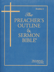 The Preacher's Outline & Sermon Bible: KJV Exodus 2 (Volume 4)  -