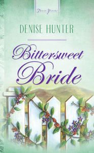 Bittersweet Bride - eBook  -     By: Denise Hunter