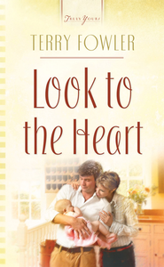 Look To The Heart - eBook  -     By: Terry Fowler