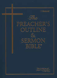 The Preacher's Outline & Sermon Bible: KJV 1 Samuel   -