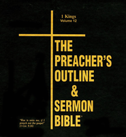 The Preacher's Outline & Sermon Bible: KJV Deluxe 1 Kings, Volume 12  -