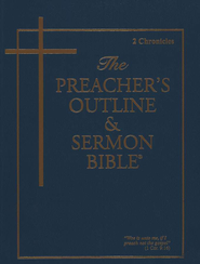 The Preacher's Outline & Sermon Bible: KJV 2 Chronicles   -