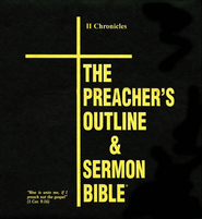 The Preacher's Outline & Sermon Bible: KJV Deluxe 2 Chronicles  -