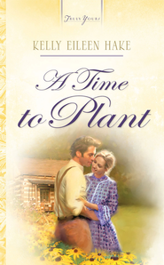 A Time To Plant - eBook  -     By: Kelly Eileen Hake