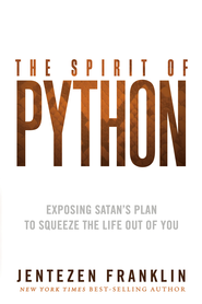 The Spirit of Python: Exposing Satan's plan to squeeze the life out of you - eBook  -     By: Jentezen Franklin