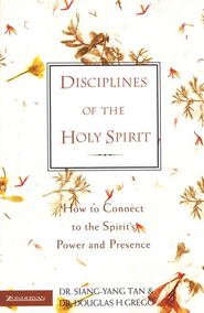 Disciplines of the Holy Spirit: How to Connect to the Spirit's Power and Presence - eBook  -     By: Siang-Yang Tan, Douglas Gregg