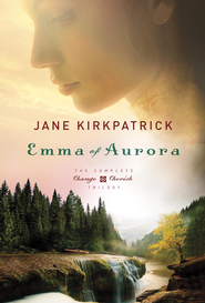 Emma of Aurora: The Complete Change and Cherish Trilogy: A Clearing in the Wild, A Tendering in the Storm, A Mending at the Edge / Combined volume - eBook  -     By: Jane Kirkpatrick