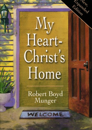 My Heart Christ's Home  -              By: Robert Boyd Munger, Andrea Jorgenson