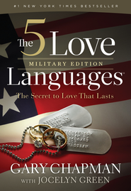 The 5 Love Languages Military Edition: The Secret to Love That Lasts  -              By: Gary Chapman, Jocelyn Green