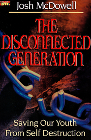 The Disconnected Generation  -     By: Josh McDowell