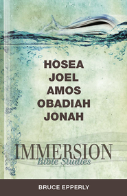 Immersion Bible Studies - Hosea, Joel, Amos, Obadiah, Jonah - eBook  -     By: Bruce Epperly