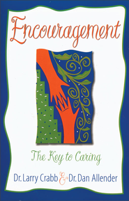 Encouragement: The Key to Caring - eBook  -     By: Larry Crabb, Dan B. Allender Ph.D.
