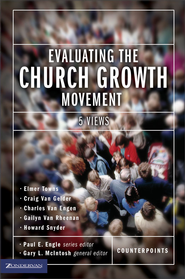 Evaluating the Church Growth Movement: 5 Views - eBook  -     Edited By: Paul E. Engle, Gary L. McIntosh     By: Gary L. McIntosh, ed.