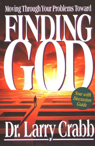 Finding God: Moving Through Your Problems Toward - eBook  -     By: Larry Crabb
