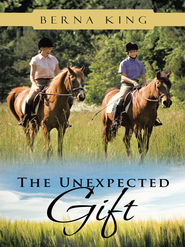 The Unexpected Gift - eBook  -     By: Berna King