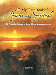 My First Book of Hymns and Spirituals: 26 Favorite Songs in Easy Piano Arrangements  -     By: Bergerac     Illustrated By: Thea Kliros