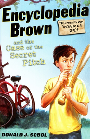 Encyclopedia Brown and the Case of the Secret Pitch  -     By: Donald J. Sobol