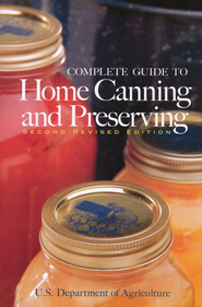 Complete Guide to Home Canning and Preserving, second revised edition  -     By: U.S. Department of Agriculture