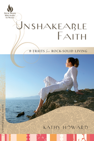 Unshakeable Faith: 8 Traits for Rock-Solid Living - eBook  -     By: Kathy Howard
