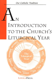 An Introduction to the Church's Liturgical Year   -     By: Martin Connell