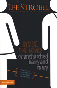 Inside the Mind of Unchurched Harry and Mary: How to Reach Friends and Family Who Avoid God and the Church - eBook  -     By: Lee Strobel