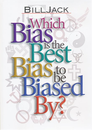 Which Bias is the Best Bias to be Biased By? DVD   -              By: Bill Jack