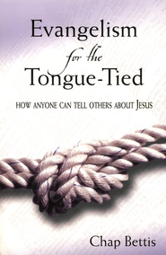 Evangelism for the Tongue-Tied    -     By: Chap Bettis