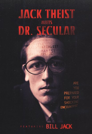Jack Theist Meets Dr. Secular DVD   -     By: Bill Jack