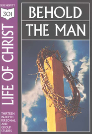 Life of Christ: Behold the Man   -     By: Serendipity