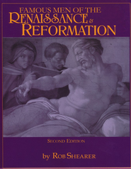 Famous Men of the Renaissance & Reformation  - Slightly Imperfect  -     By: Robert G. Shearer