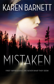 Mistaken: First Impressions Are Never What They Seem - eBook  -     By: Karen Barnett