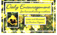 Daily Encouragement for Homeschooling Mothers   -              By: Charlene Notgrass