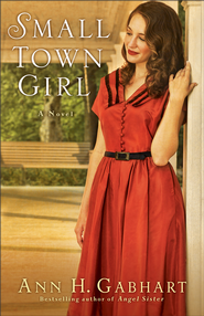 A Small Town Girl -eBook   -     By: Ann H. Gabhart