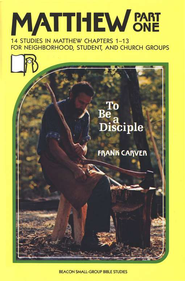 Beacon Small-Group Bible Studies, Matthew Part I: To Be a  Disciple  -     By: Earl Wolf
