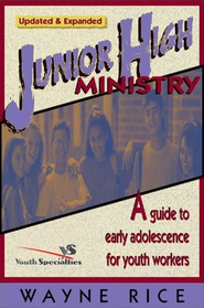 Junior High Ministry: A Guide to Early Adolescence for Youth Workers / New edition - eBook  -     By: Wayne Rice