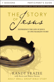 The Story of Jesus Participant's Guide: Experience the Life of Jesus as One Seamless Story - eBook  -