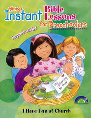 More! Instant Bible Lessons for Preschoolers: I Have Fun at Church  -     By: Pamela J. Kuhn