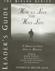 How to Live the Holy Life: A Down-to-Earth Look at  Holiness Leader's Guide  -     Edited By: Stephen M. Miller