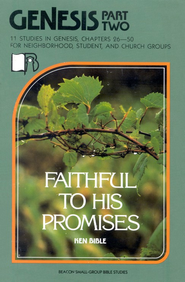 Beacon Small-Group Bible Studies-Genesis Part II-  Faithful to His Promises  -     By: Earl Wolf