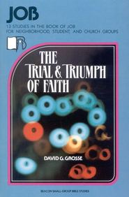 Beacon Small-Group Bible Studies- Job: The Trial &  Triumph of Faith  -     By: Earl Wolf