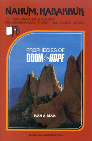 Beacon Small Group Bible Studies,           Nahum, Habakkuk: Prophecies of Doom and Hope  -     By: Ivan A. Beals
