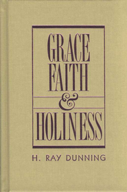 Grace, Faith & Holiness   -     By: H. Ray Dunning