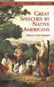 Great Speeches by Native Americans   -     Edited By: Bob Blaisdell     By: Bob Blaisdell, ed.
